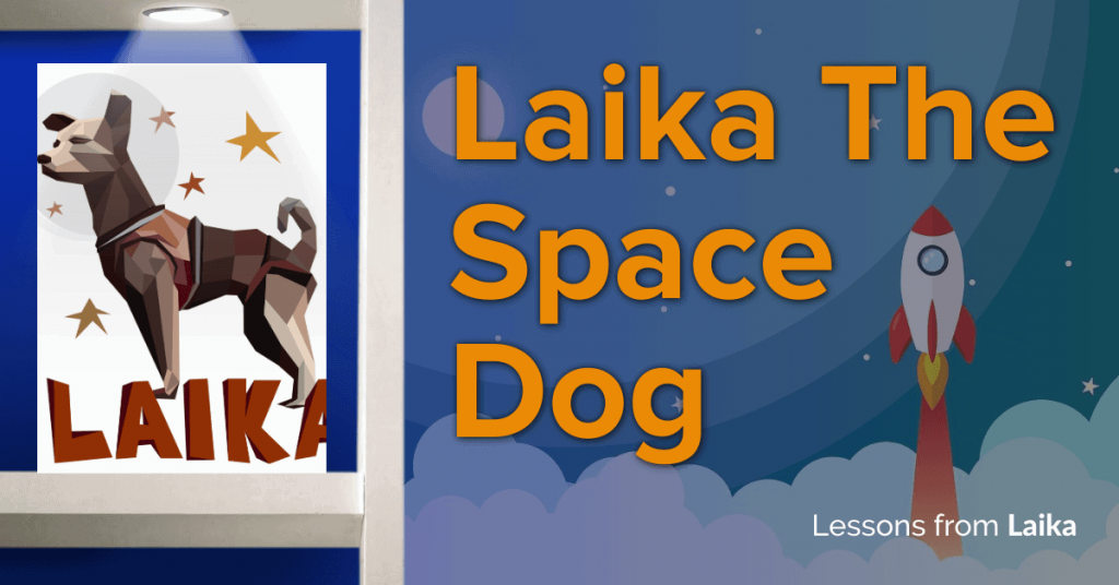 Laika The Space Dog Remembered